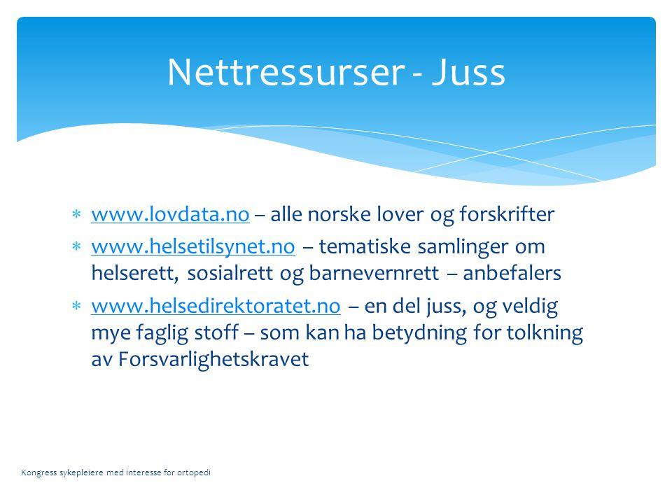 Nettressurser - Juss www.lovdata.no – alle norske lover og forskrifter