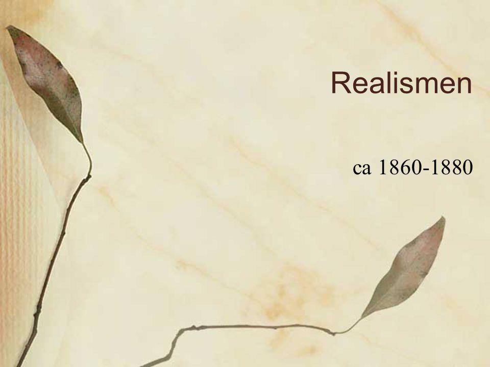 Realismen ca 1860-1880
