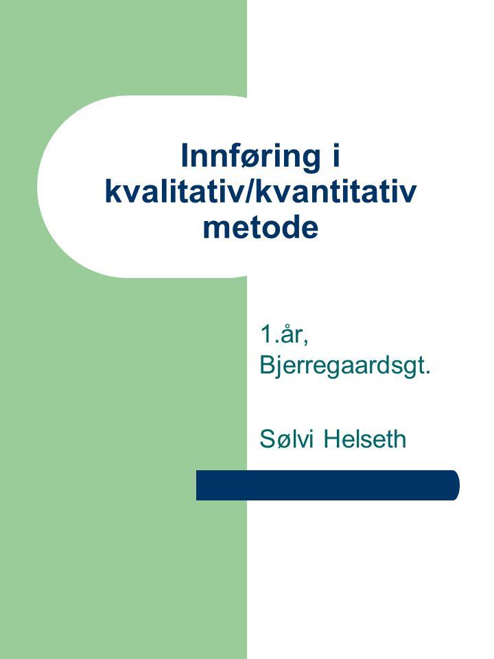 Innføring i kvalitativ/kvantitativ metode
