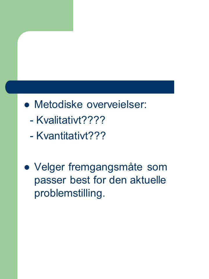 Metodiske overveielser: