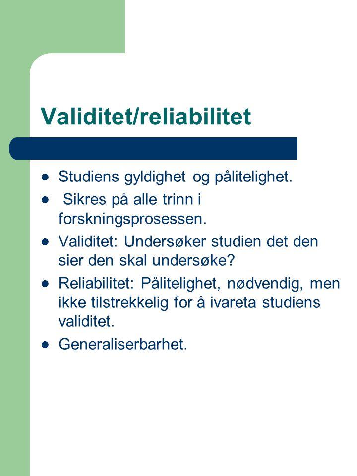 Validitet/reliabilitet