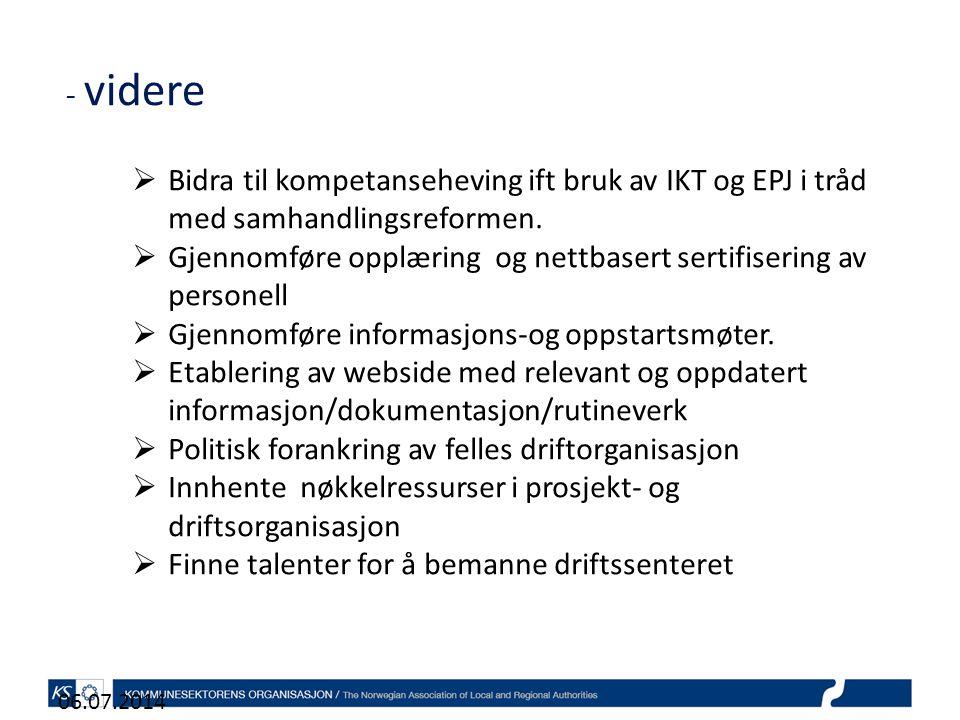 - videre Bidra til kompetanseheving ift bruk av IKT og EPJ i tråd med samhandlingsreformen.