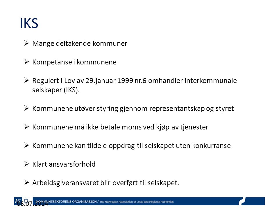 IKS Mange deltakende kommuner Kompetanse i kommunene