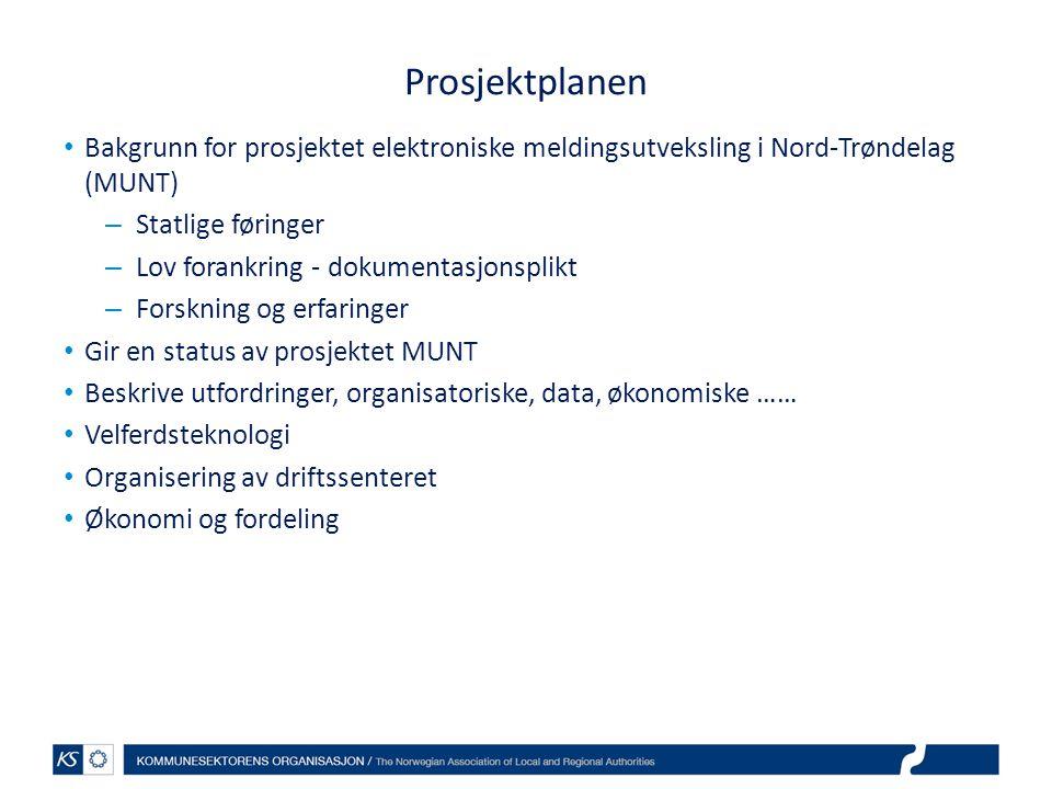 Prosjektplanen Bakgrunn for prosjektet elektroniske meldingsutveksling i Nord-Trøndelag (MUNT) Statlige føringer.
