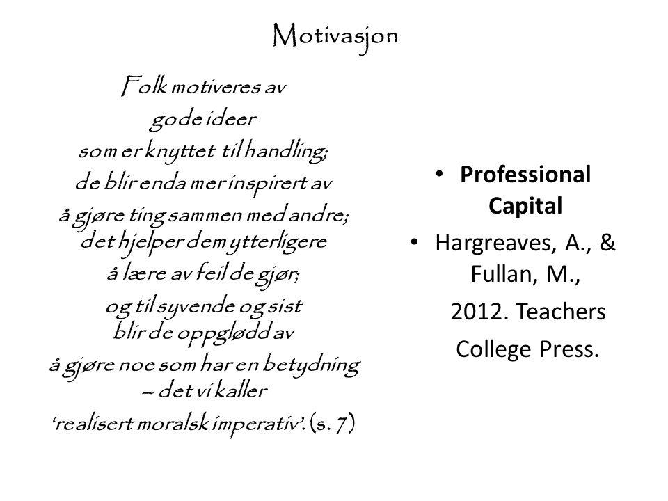 Motivasjon Professional Capital Hargreaves, A., & Fullan, M.,