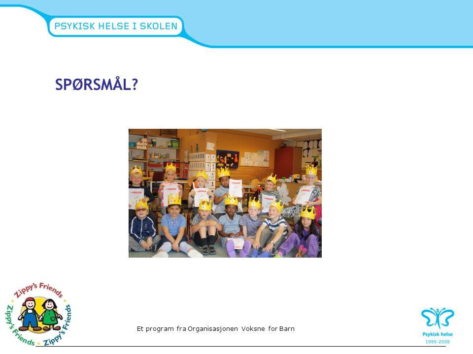 SPØRSMÅL Et program fra Organisasjonen Voksne for Barn