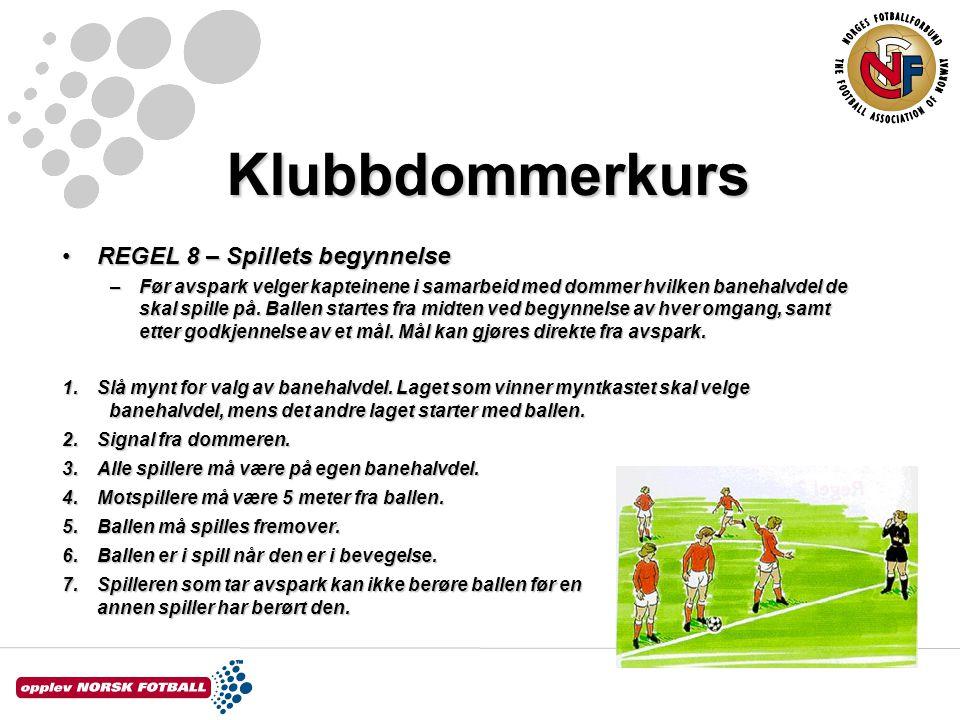 Klubbdommerkurs REGEL 8 – Spillets begynnelse