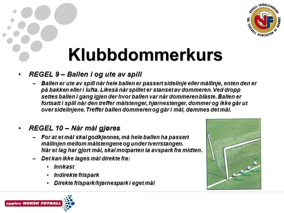 Klubbdommerkurs REGEL 9 – Ballen i og ute av spill