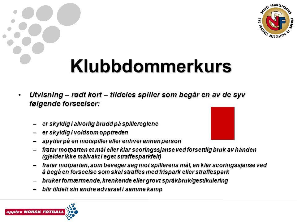 Klubbdommerkurs Utvisning – rødt kort – tildeles spiller som begår en av de syv følgende forseelser:
