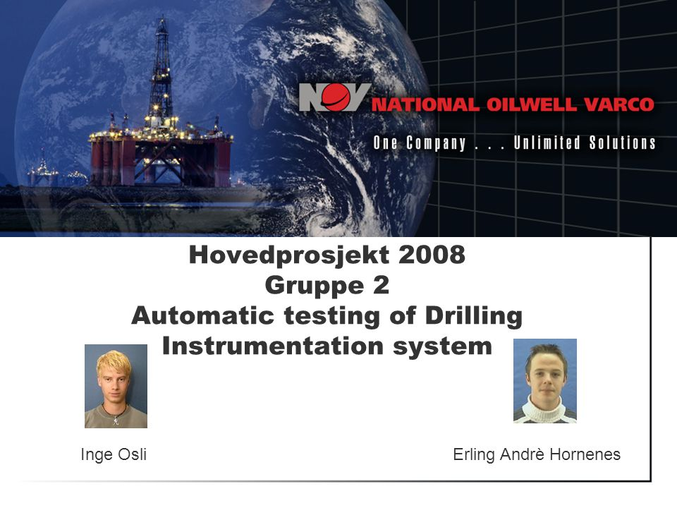 Hovedprosjekt 2008 Gruppe 2 Automatic testing of Drilling Instrumentation system