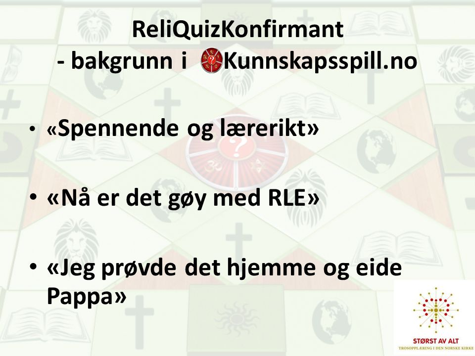 ReliQuizKonfirmant - bakgrunn i Kunnskapsspill.no