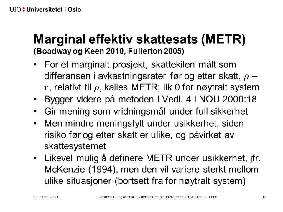 Marginal effektiv skattesats (METR) (Boadway og Keen 2010, Fullerton 2005)