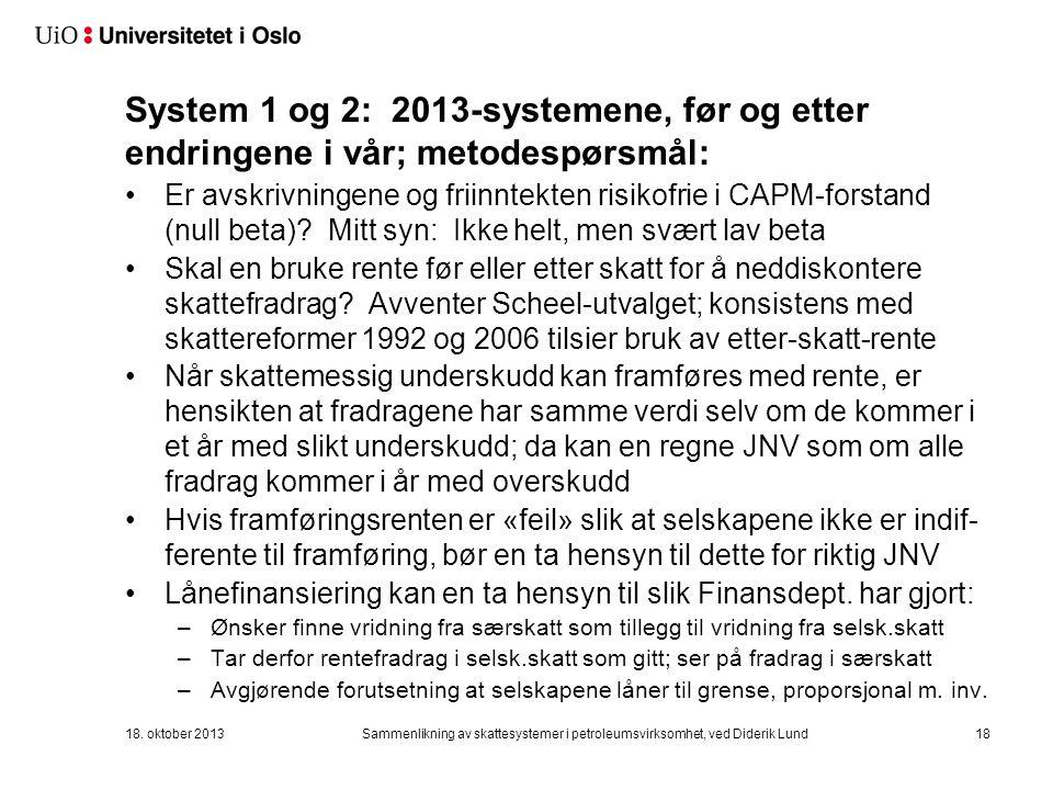 System 1 og 2: 2013-systemene, før og etter endringene i vår; metodespørsmål: