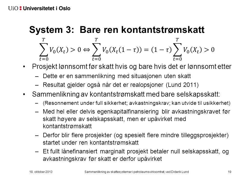 System 3: Bare ren kontantstrømskatt