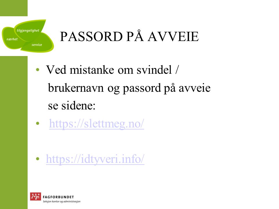 PASSORD PÅ AVVEIE Ved mistanke om svindel /