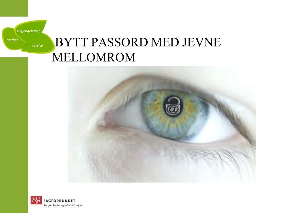 BYTT PASSORD MED JEVNE MELLOMROM