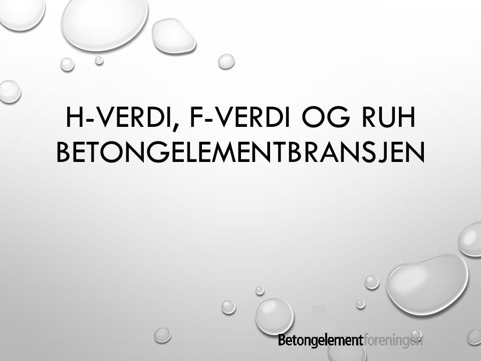 H-verdi, F-verdi og RUH Betongelementbransjen