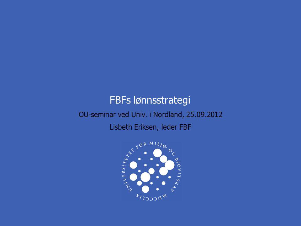 OU-seminar ved Univ. i Nordland, 25.09.2012 Lisbeth Eriksen, leder FBF