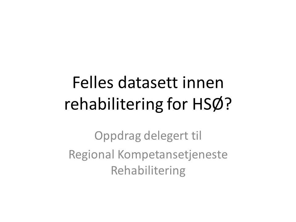 Felles datasett innen rehabilitering for HSØ