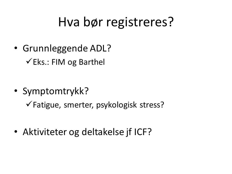 Hva bør registreres Grunnleggende ADL Symptomtrykk