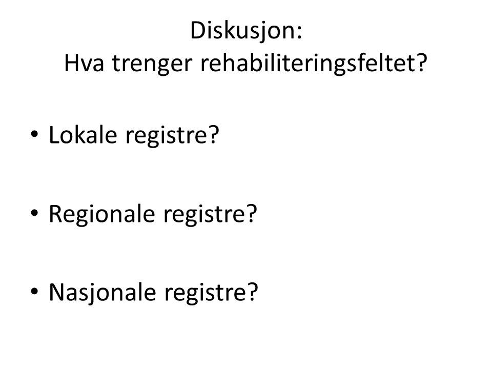 Diskusjon: Hva trenger rehabiliteringsfeltet