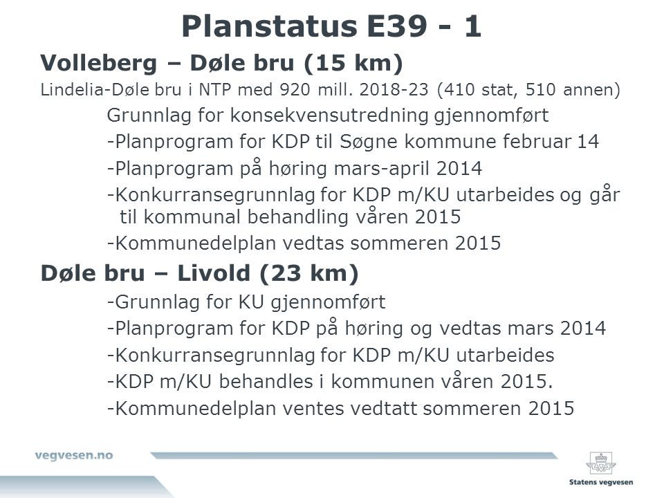 Planstatus E39 - 1 Volleberg – Døle bru (15 km)