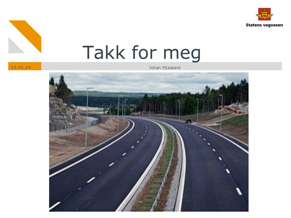 Takk for meg 13.02.14 Johan Mjaaland