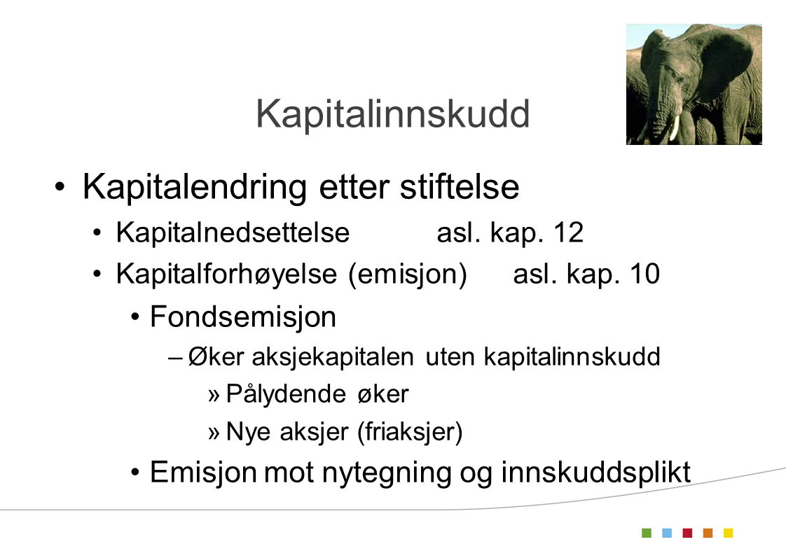 Kapitalinnskudd Kapitalendring etter stiftelse Fondsemisjon