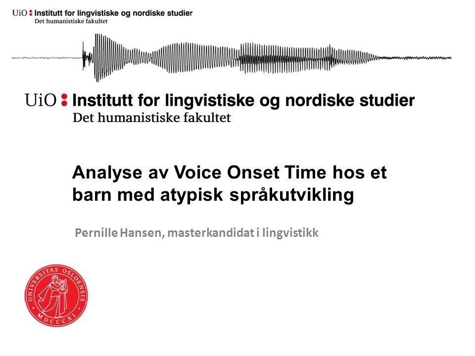 Analyse av Voice Onset Time hos et barn med atypisk språkutvikling