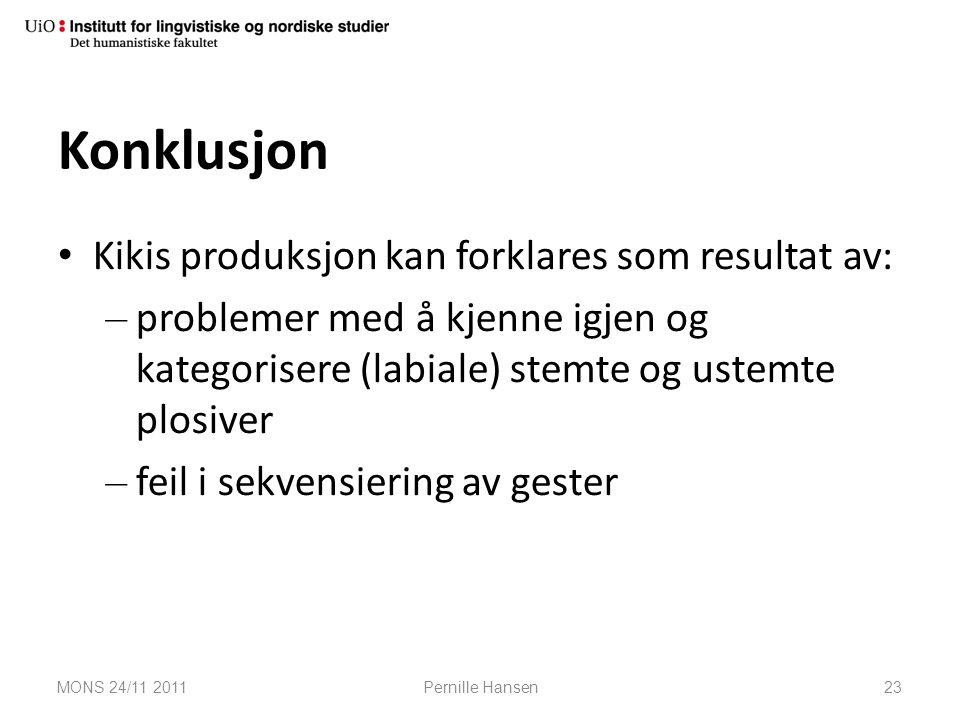 Konklusjon Kikis produksjon kan forklares som resultat av: