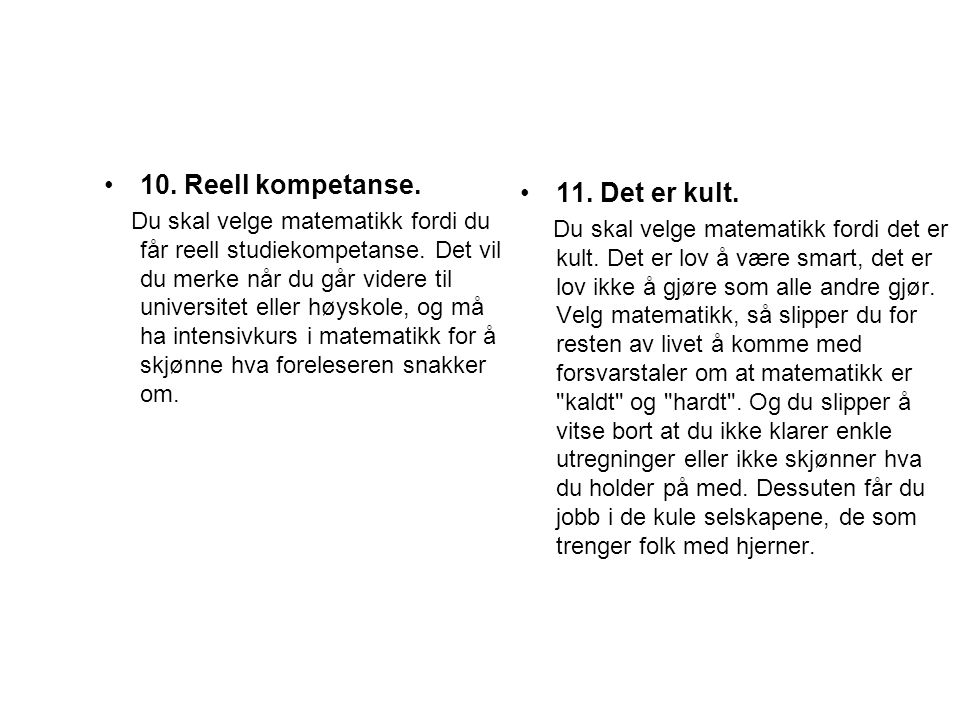 10. Reell kompetanse. 11. Det er kult.