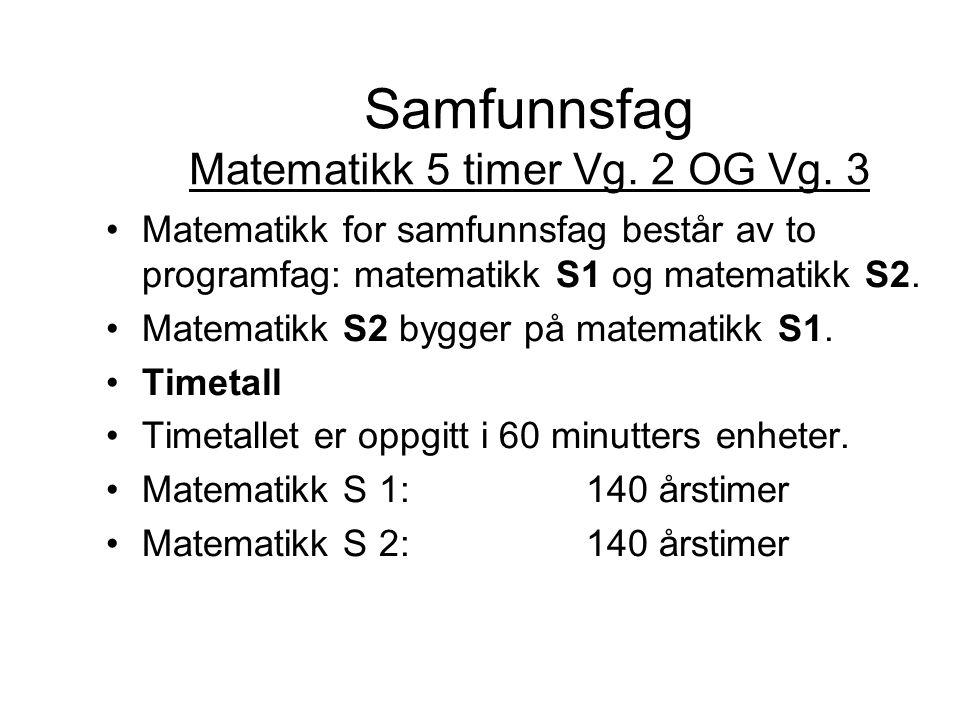 Samfunnsfag Matematikk 5 timer Vg. 2 OG Vg. 3