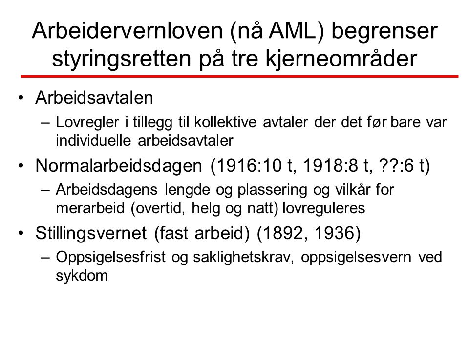 Arbeidervernloven (nå AML) begrenser styringsretten på tre kjerneområder