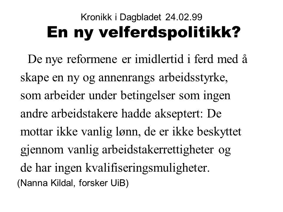 Kronikk i Dagbladet 24.02.99 En ny velferdspolitikk