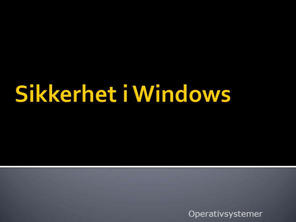 Sikkerhet i Windows Operativsystemer