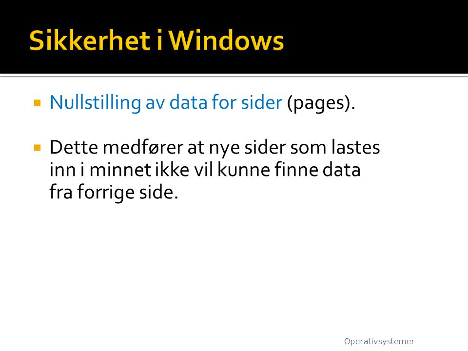 Sikkerhet i Windows Nullstilling av data for sider (pages).