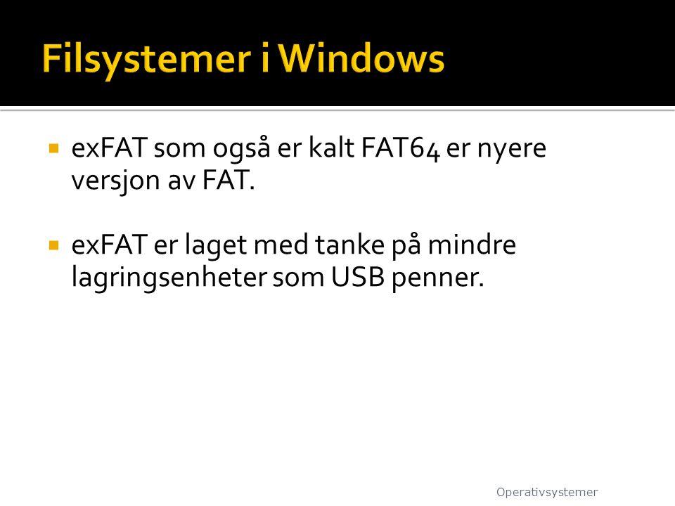 Filsystemer i Windows exFAT som også er kalt FAT64 er nyere versjon av FAT. exFAT er laget med tanke på mindre lagringsenheter som USB penner.