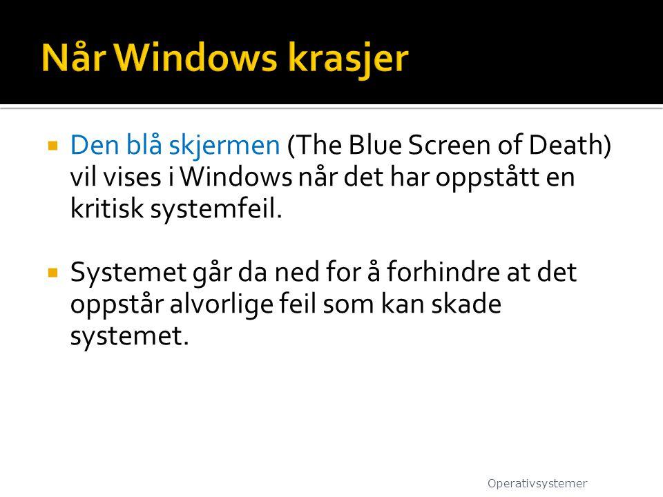 Når Windows krasjer Den blå skjermen (The Blue Screen of Death) vil vises i Windows når det har oppstått en kritisk systemfeil.