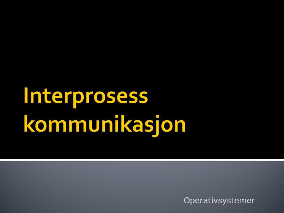 Interprosess kommunikasjon