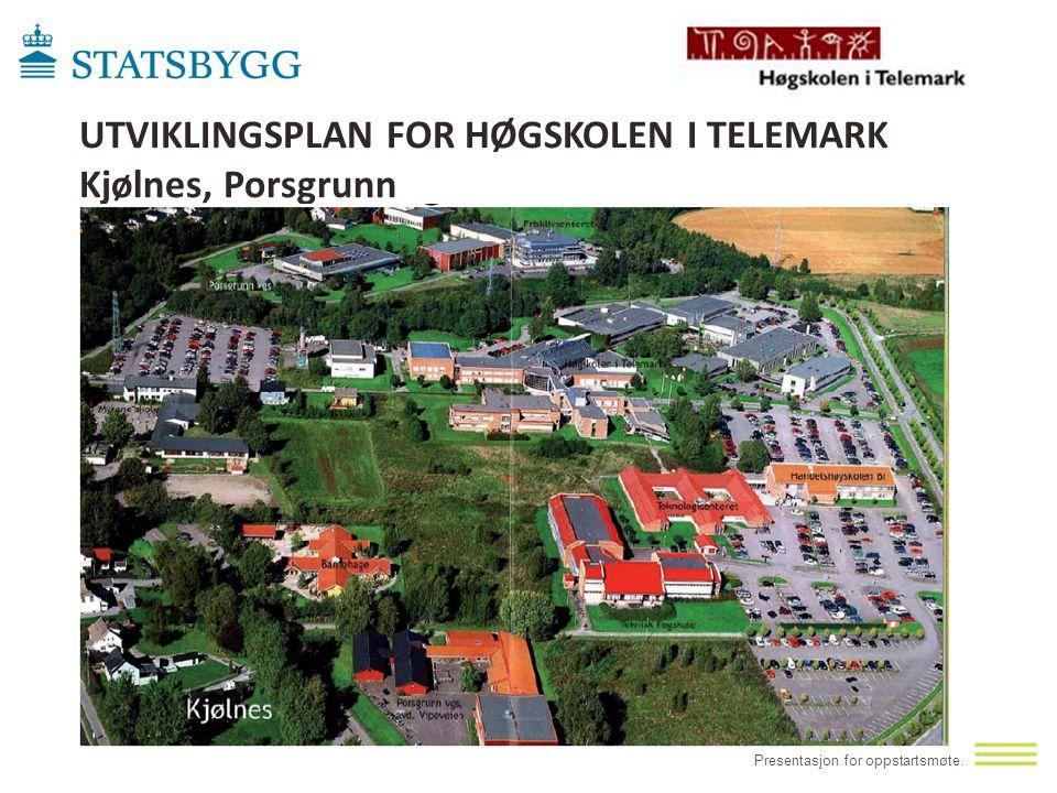 UTVIKLINGSPLAN FOR HØGSKOLEN I TELEMARK Kjølnes, Porsgrunn