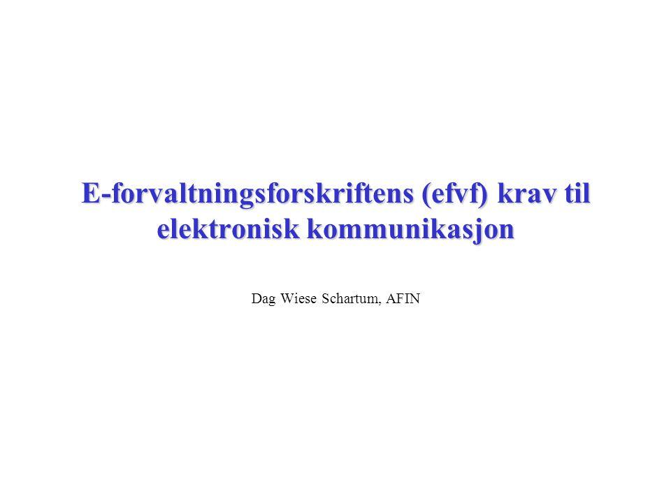 E-forvaltningsforskriftens (efvf) krav til elektronisk kommunikasjon