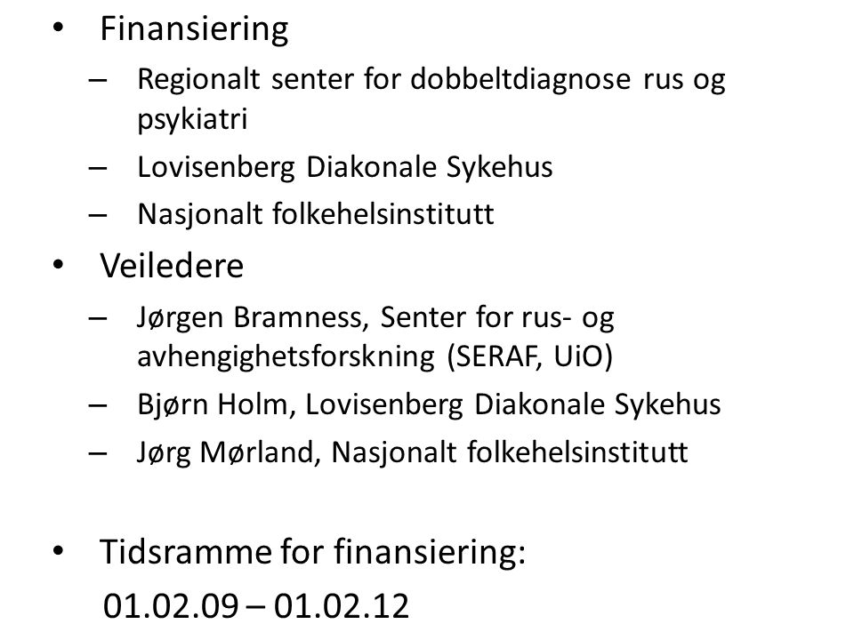Tidsramme for finansiering: 01.02.09 – 01.02.12