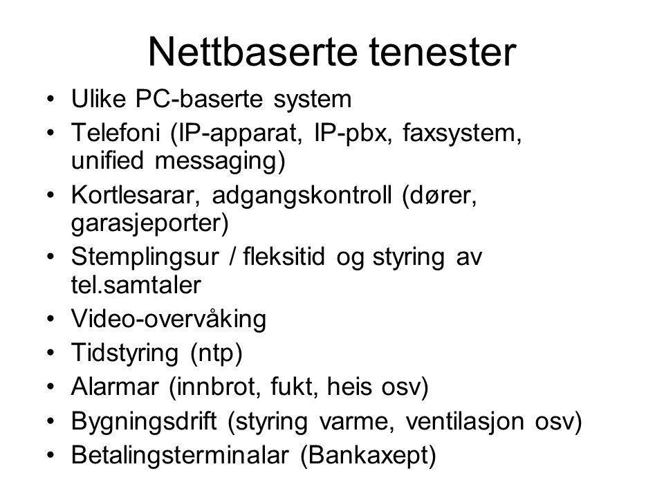 Nettbaserte tenester Ulike PC-baserte system