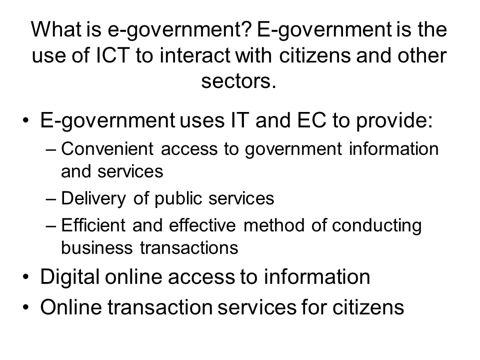 E-government uses IT and EC to provide: