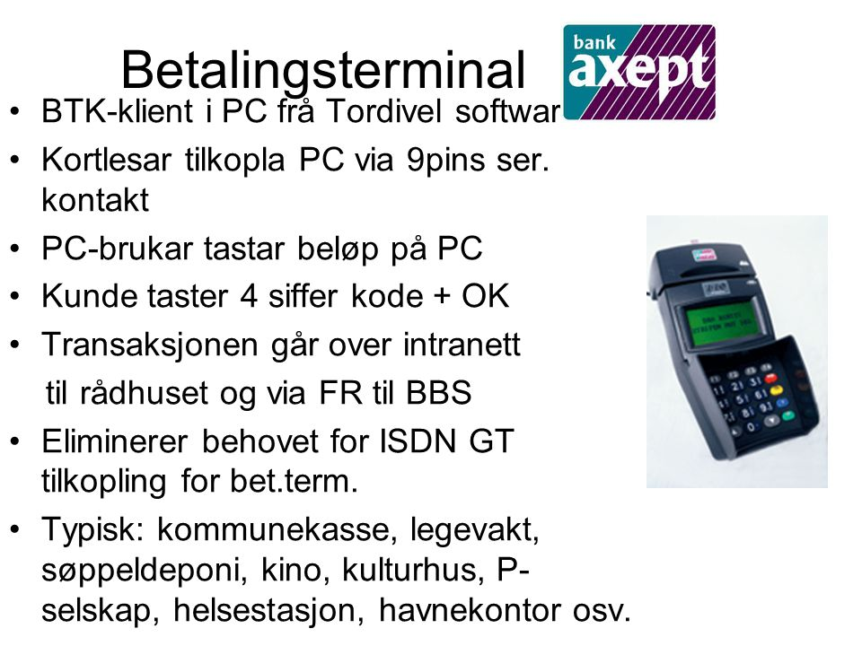 Betalingsterminal BTK-klient i PC frå Tordivel software