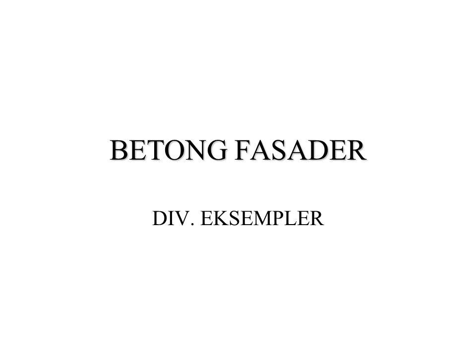 BETONG FASADER DIV. EKSEMPLER
