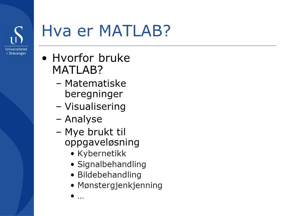 Hva er MATLAB Hvorfor bruke MATLAB Matematiske beregninger