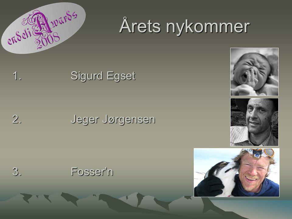 Årets nykommer 1. Sigurd Egset 2. Jeger Jørgensen 3. Fosser'n