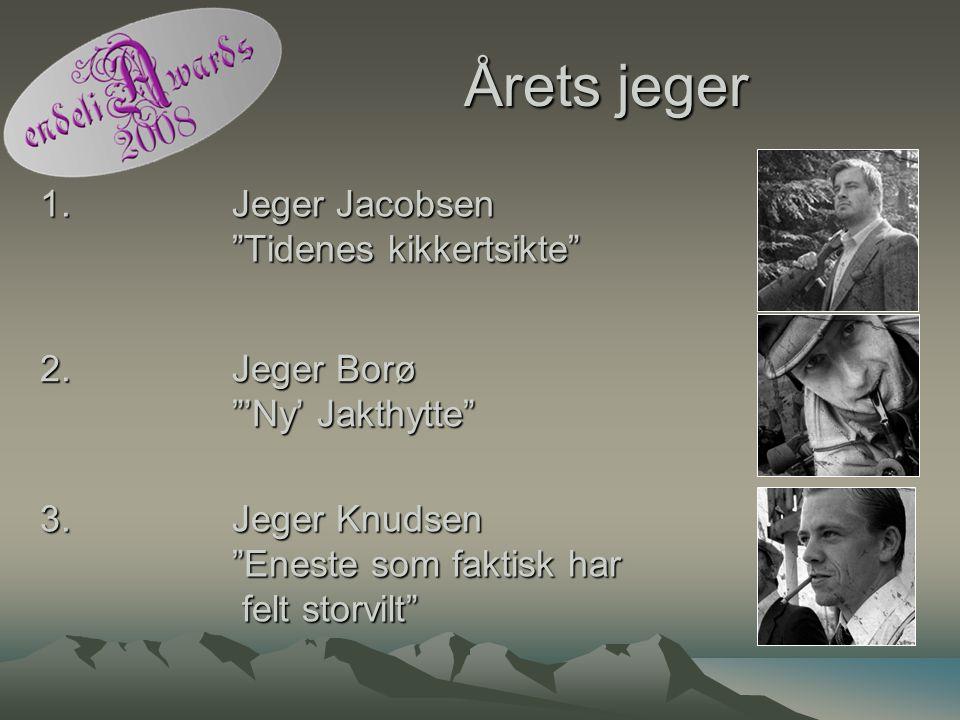 Årets jeger 1. Jeger Jacobsen Tidenes kikkertsikte