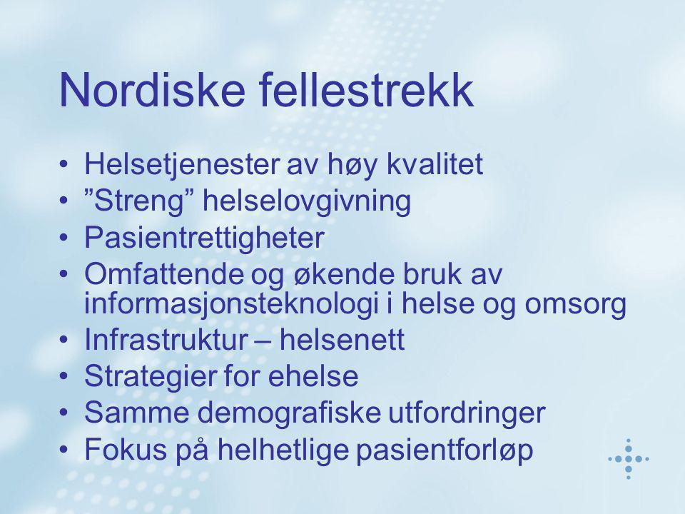 Nordiske fellestrekk Helsetjenester av høy kvalitet